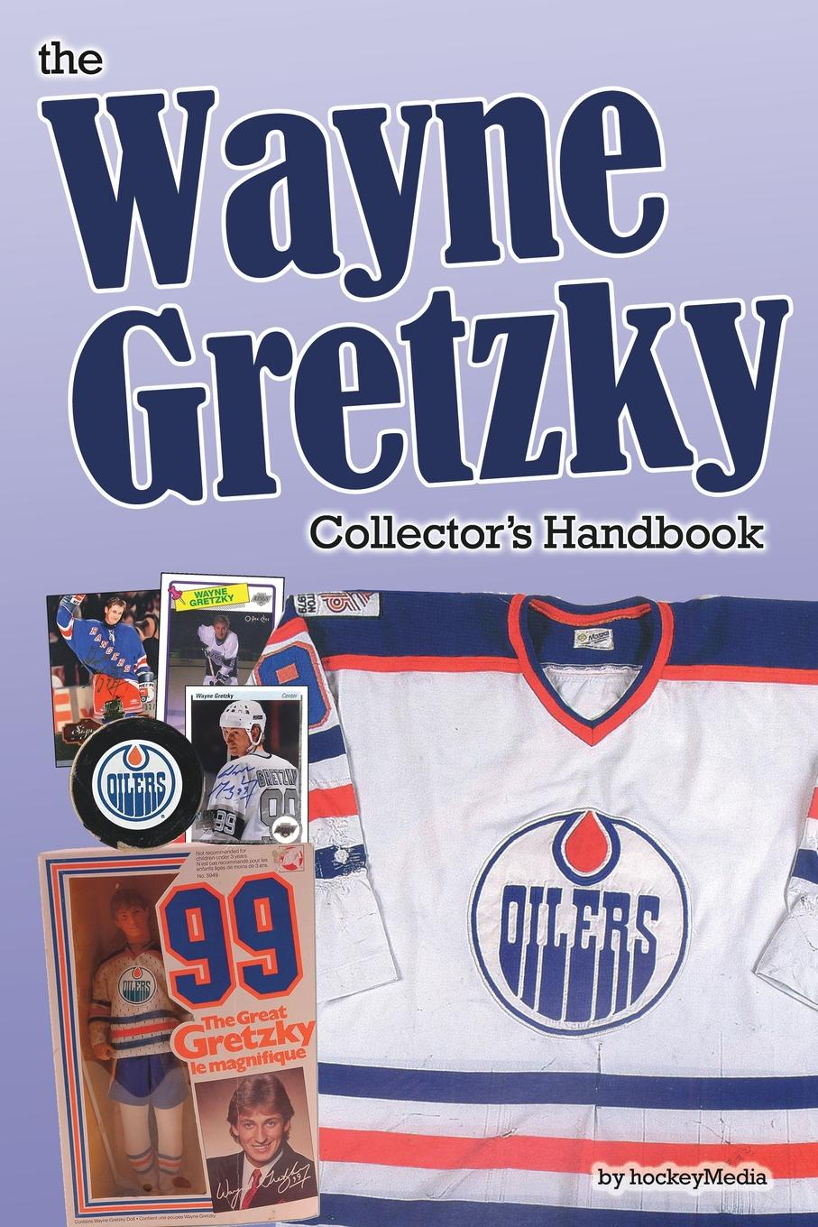 Richard Scott The Wayne Gretzky Collector's Handbook wayne gretzky