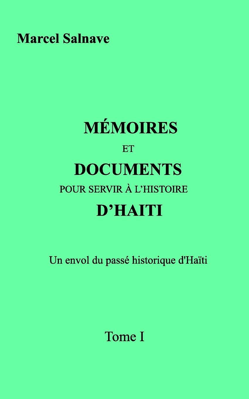 Marcel Salnave Memoires et Documents Pour Servir A l'Histoire D'Haiti memoires d un touriste том ii
