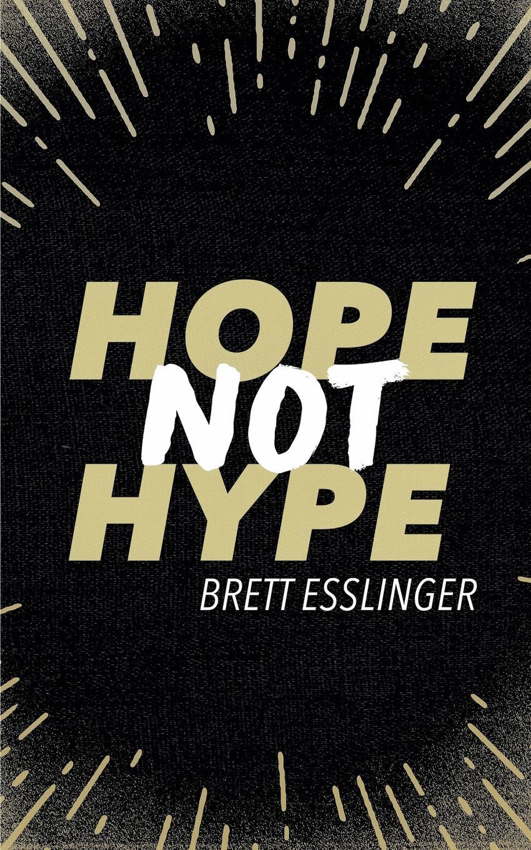 Brett Esslinger Hope Not Hype