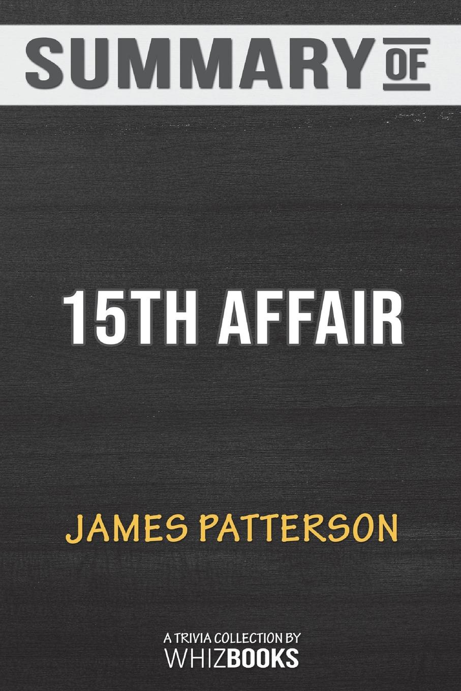 Фото - WhizBooks Summary of 15th Affair (Women's Murder Club) by James Patterson. Trivia/Quiz Book for Fans murder book