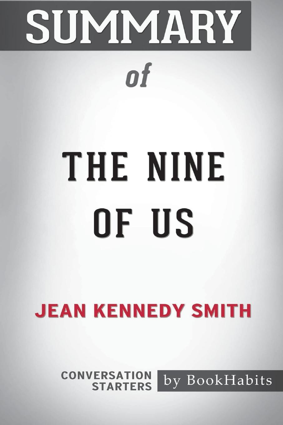BookHabits Summary of The Nine of Us by Jean Kennedy Smith. Conversation Starters michael marshall smith one of us