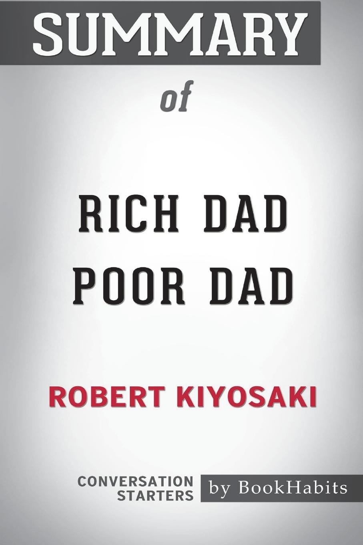 BookHabits Summary of Rich Dad Poor by Robert Kiyosaki. Conversation Starters