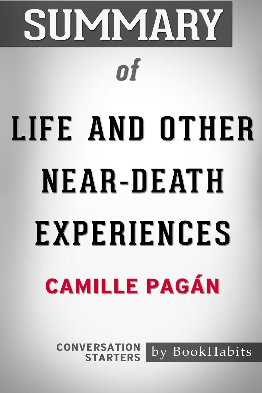 лучшая цена BookHabits Summary of Life and Other Near-Death Experiences by Camille Pagan. Conversation Starters
