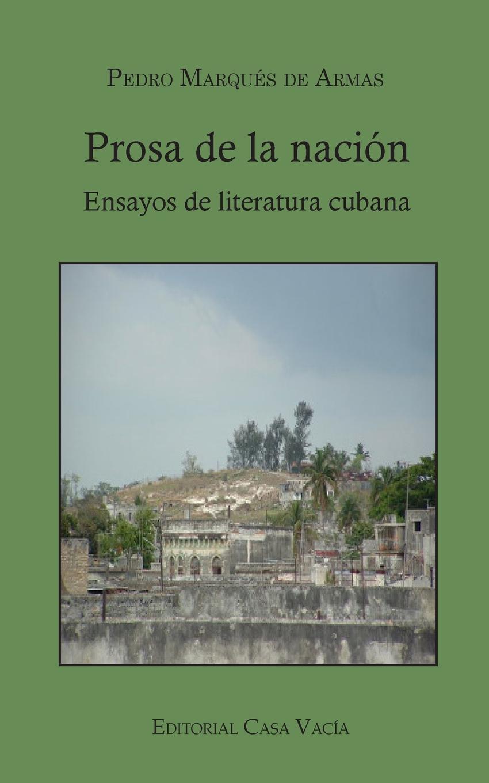 Pedro Marqués de Armas Prosa de la nacion. Ensayos de literatura cubana conrad p el diario de pedro