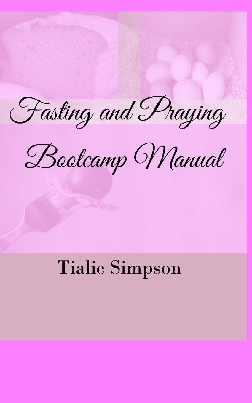 Tialie Simpson Fasting and Praying Bootcamp