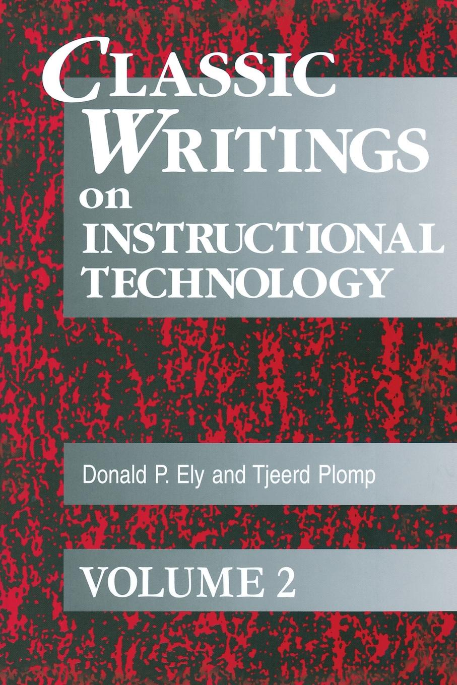 Donald Ely, Tjeerd Plomp Classic Writings on Instructional Technology. Volume 2 thing classic volume 2