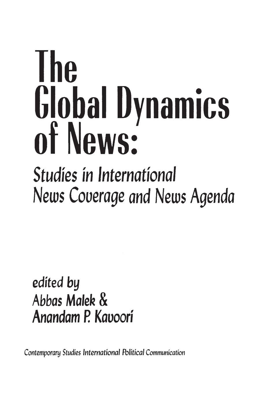 The Global Dynamics of News. Studies in International News Coverage and News Agenda news
