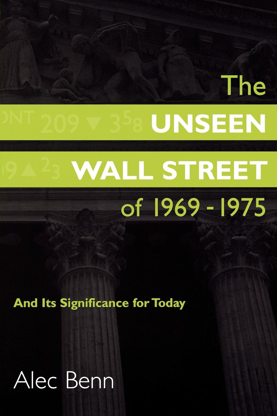 """The Unseen Wall Street of 1969-1975. And Its Significance for Today Книга""""The Unseen Wall Street of 1969-1975 And..."""