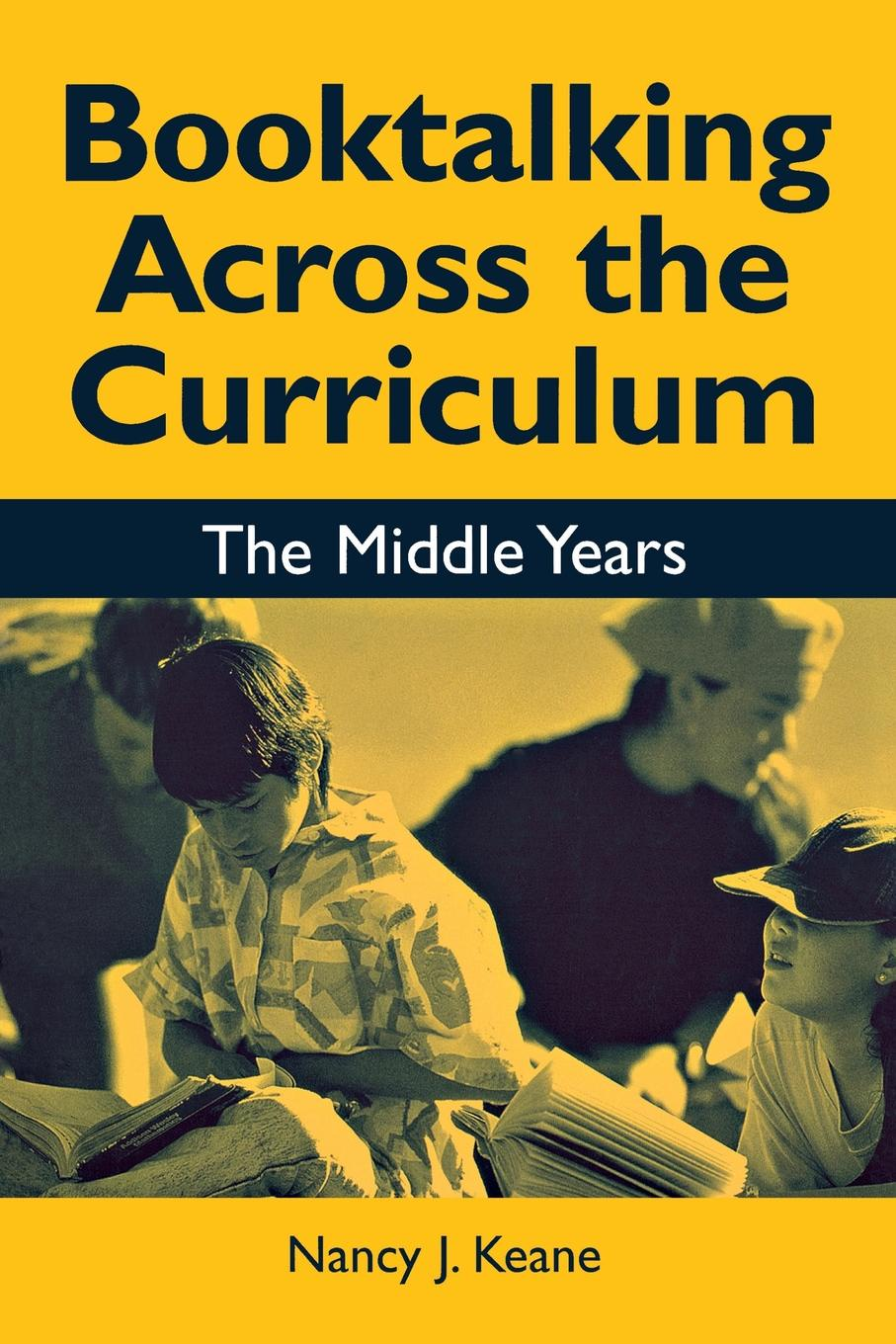 Nancy J. Keane Booktalking Across the Curriculum. Middle Years denis lawrence middlesbrough man part two the middle years