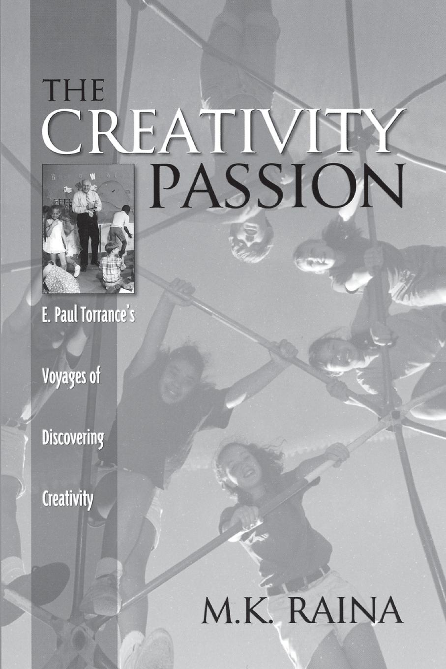 M. Raina The Creativity Passion. E. Paul Torrance's Voyages of Discovering Creativity assessing creativity