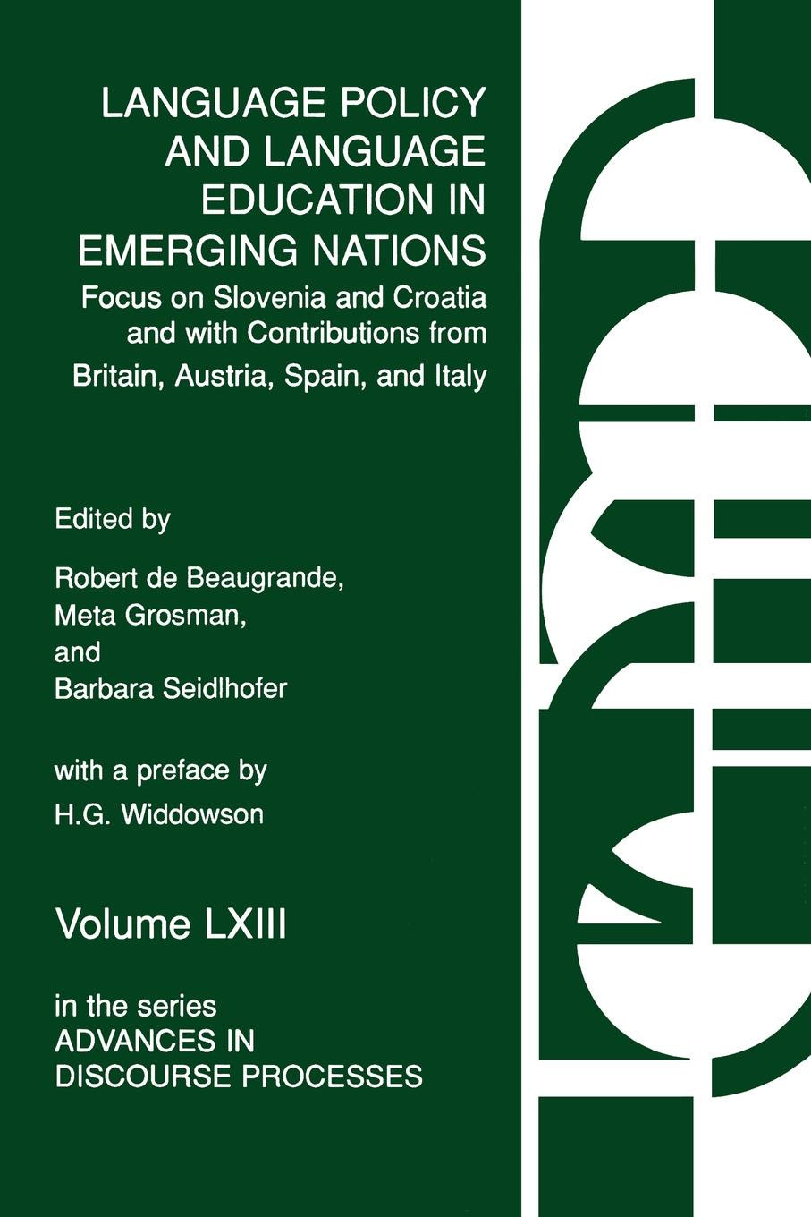 Meta Grosman, Barbara Seidlhofer, Robert De Beaugrande Language Policy and Language Education in Emerging Nations. Focus on Slovenia and Croatia with Contributions from Britain, Austria, Spain, and Italy sonja kirschner assessment of the language education policy in austria and its fitness for purpose within the european union