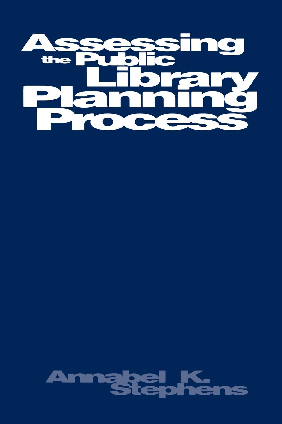 Annabel K. Stephens, Unknown Assessing Public Library Planning Process assessing creativity