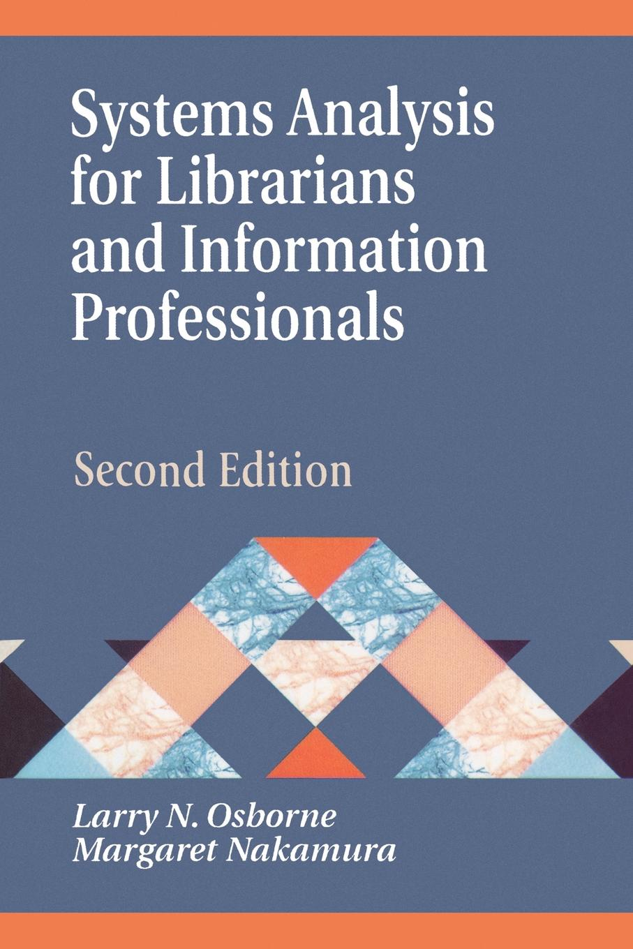 лучшая цена Larry N. Osborne, Margaret Nakamura Systems Analysis for Librarians and Information Professionals. Second Edition