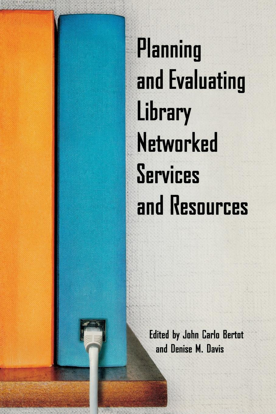 Planning and Evaluating Library Networked Services and Resources все цены