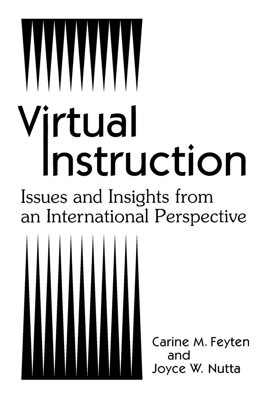 Carine Feyten, Joyce Nutta Virtual Instruction. Issues and Insights from an International Perspective