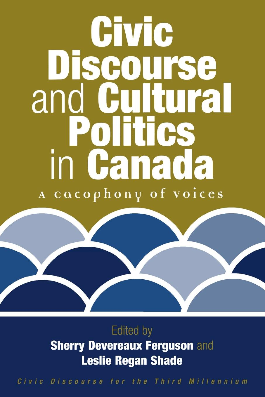 Civic Discourse and Cultural Politics in Canada. A Cacophony of Voices towards a cultural politics of climate change