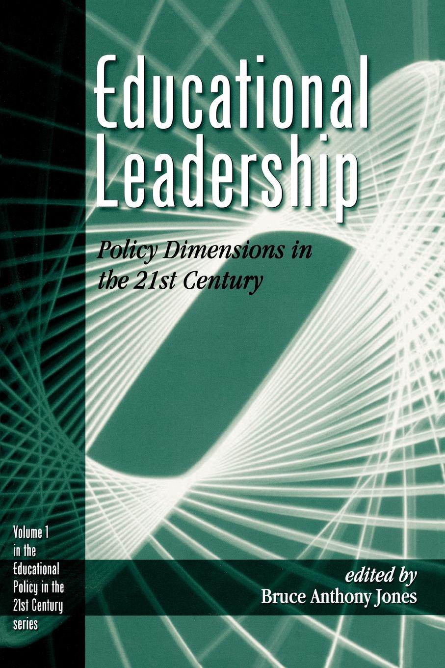 Educational Leadership. Policy Dimensions in the 21st Century leadership and policy in education