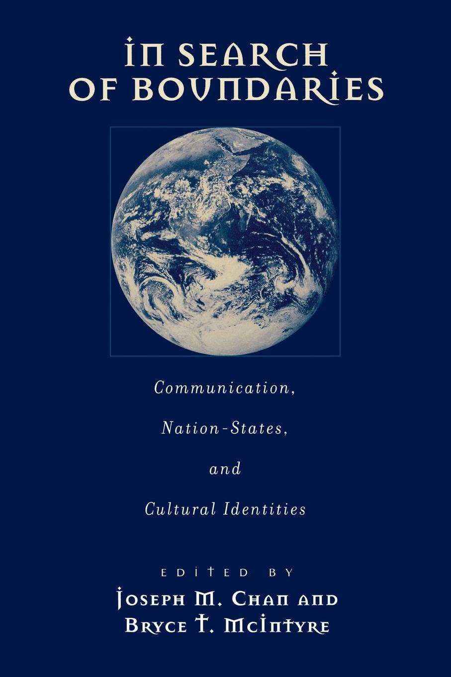 In Search of Boundaries. Communication, Nation-States and Cultural Identities smith cultural foundations of nation