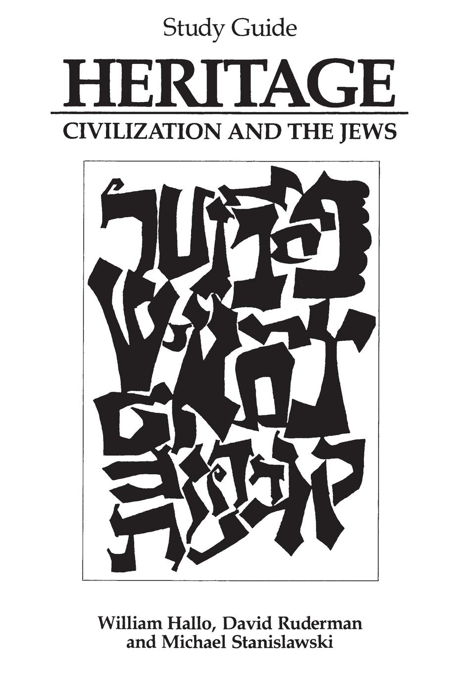 William W. Hallo Heritage. Civilization and the Jews: Study Guide