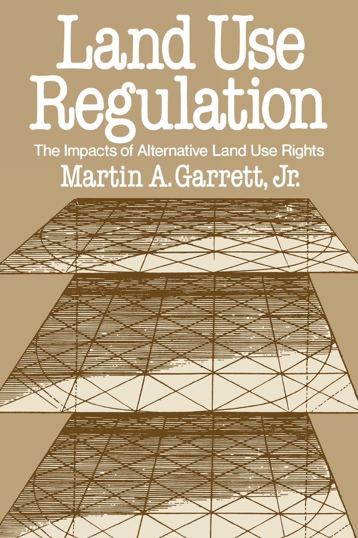 Martin A. Garrett, Garrett Land Use Regulation. The Impacts of Alternative Land Use Rights tunisia the land of handcraft tunesien das land des kunsthandwerks