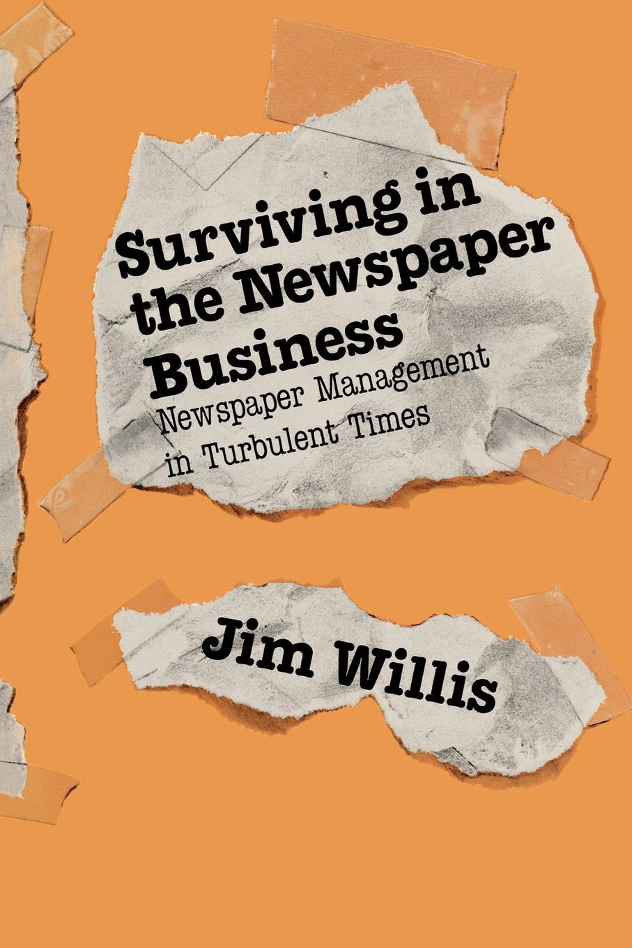 William James Willis, Jim Willis Surviving in the Newspaper Business. Newspaper Management in Turbulent Times newspaper burlap coaster