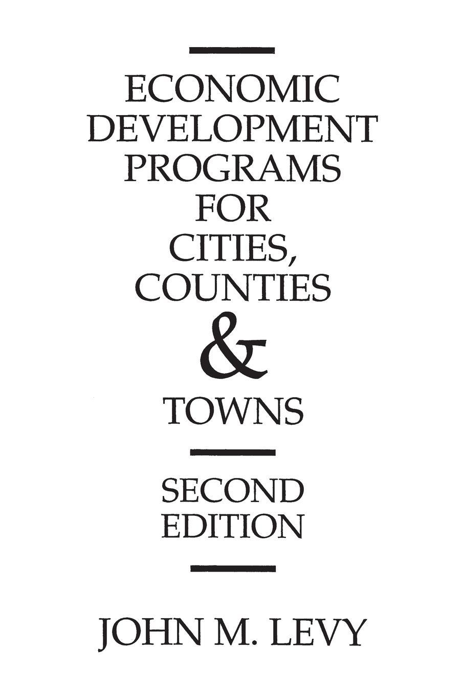 купить John Levy Economic Development Programs for Cities, Counties and Towns по цене 4302 рублей