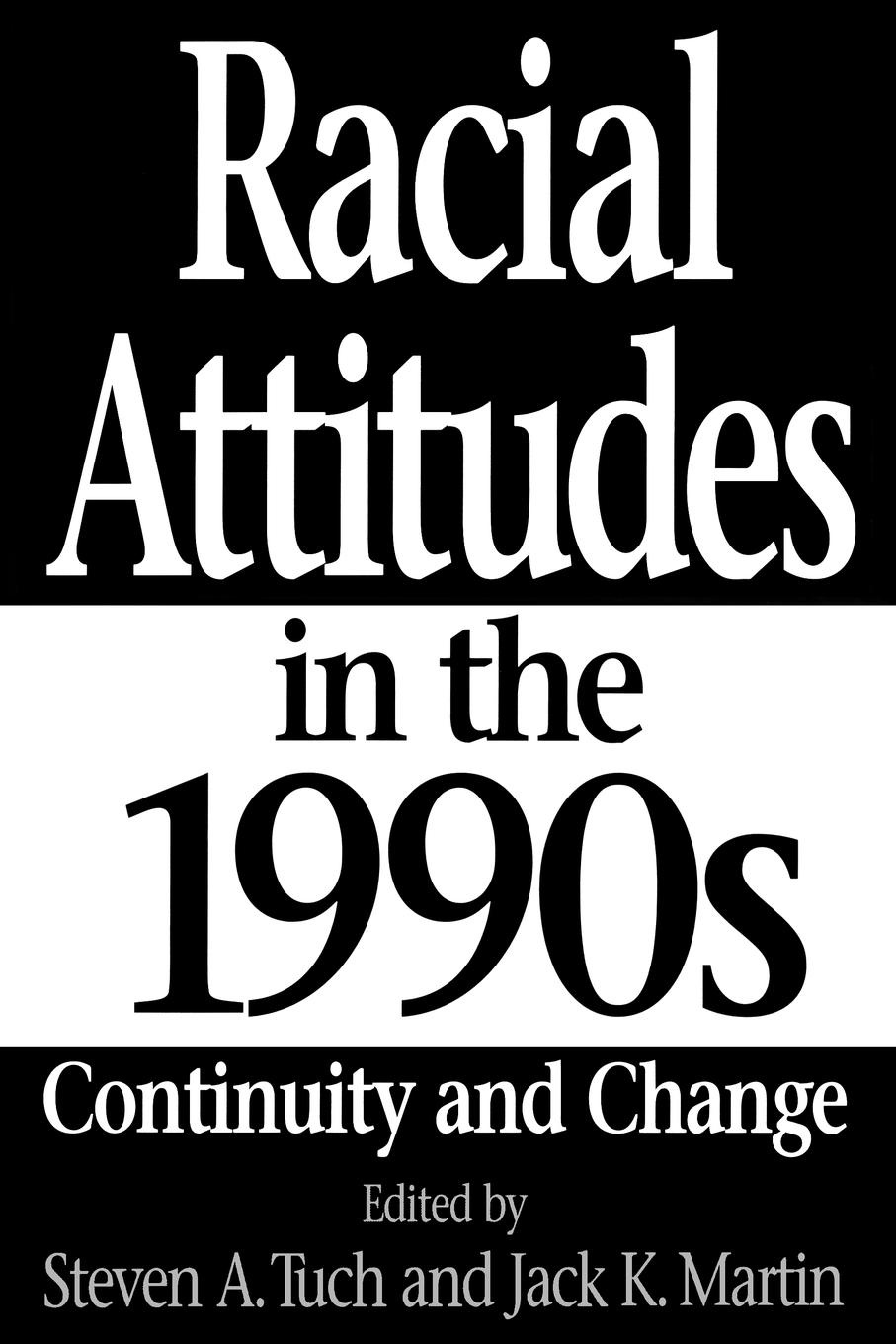 Racial Attitudes in the 1990s. Continuity and Change