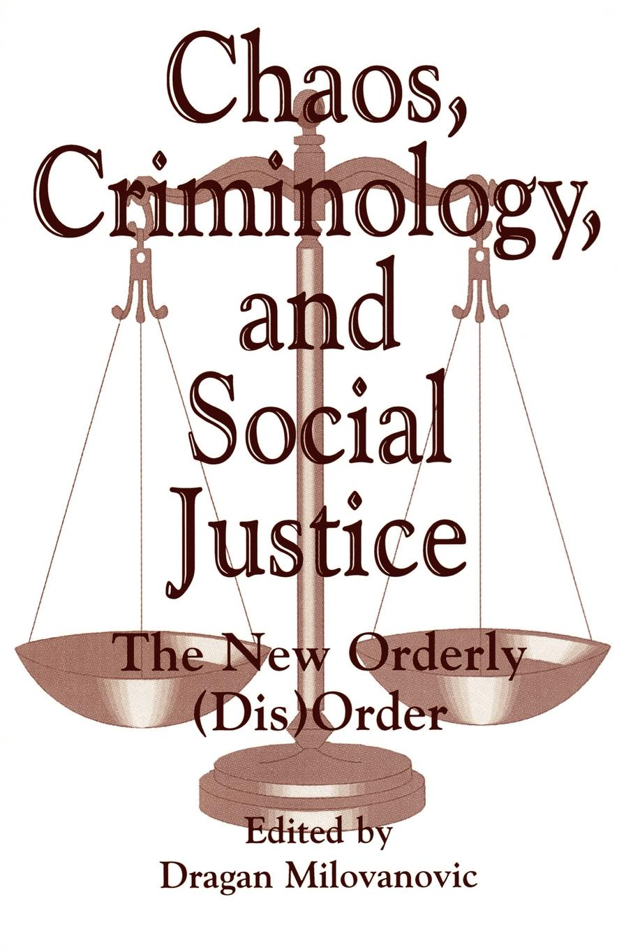 Chaos, Criminology, and Social Justice. The New Orderly (Dis)Order on the order of chaos social anthropology and the science of chaos