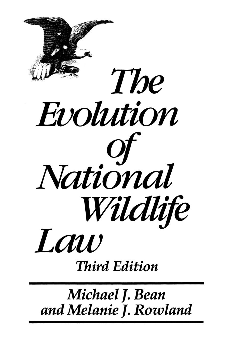 Michael J. Bean, Melanie J. Rowland The Evolution of National Wildlife Law. Third Edition morgan melanie j matchmakers