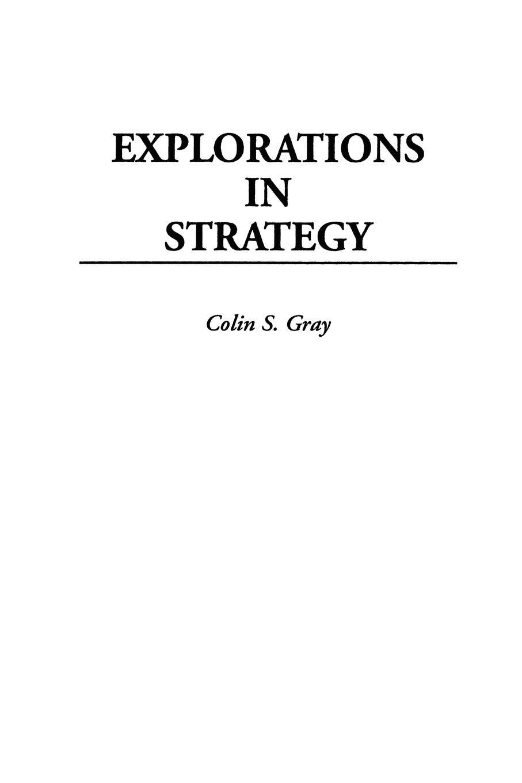 Colin S. Gray Explorations in Strategy джемпер colin s colin s mp002xm0w5w4