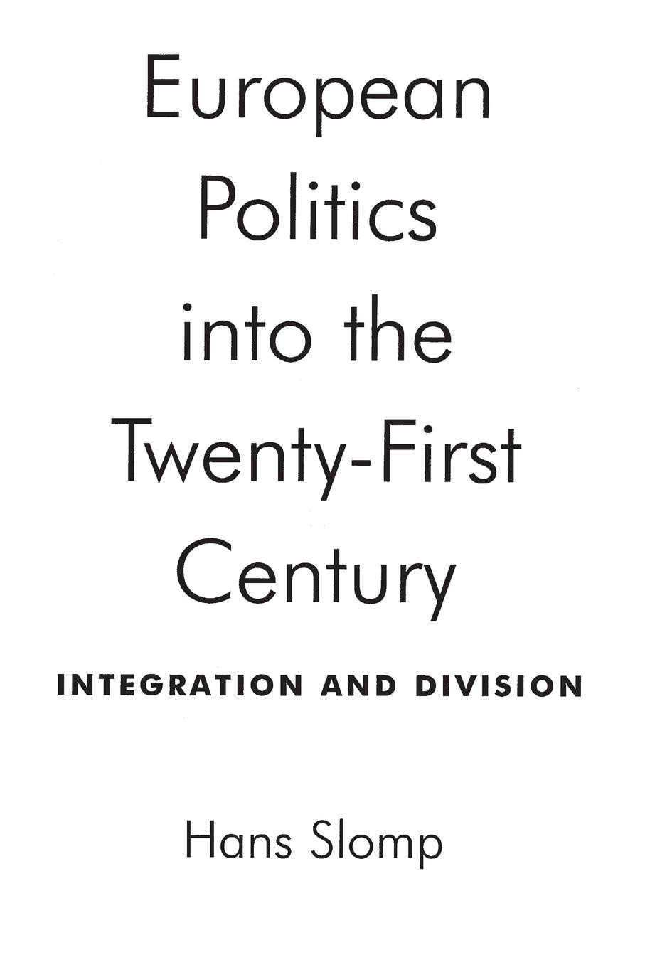Hans Slomp European Politics into the Twenty-First Century. Integration and Division clemens mader integration of sustainability into universities good practices and benchmarking for integration