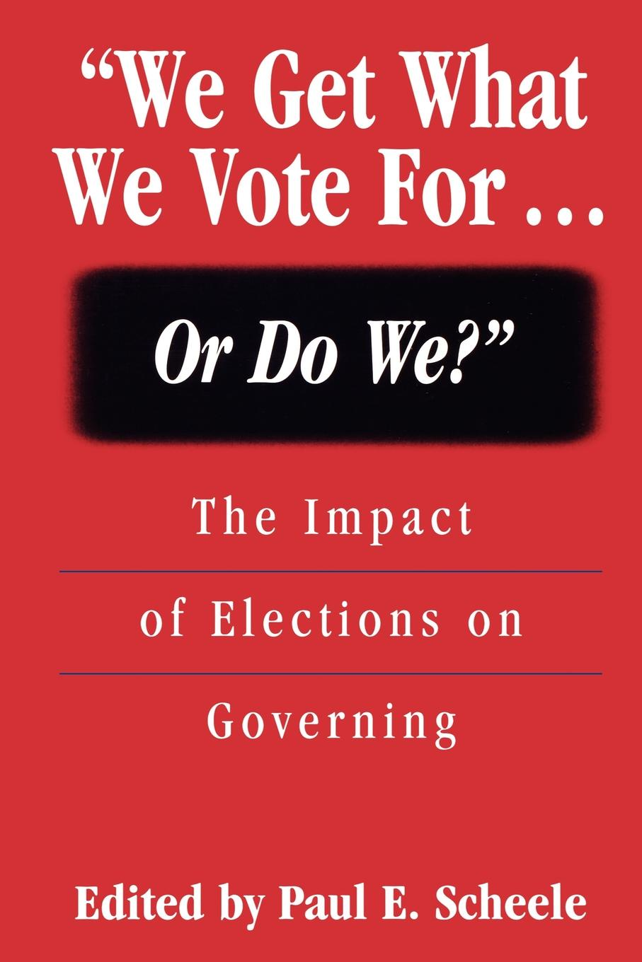 Фото - We Get What We Vote For... or Do We?. The Impact of Elections on Governing we
