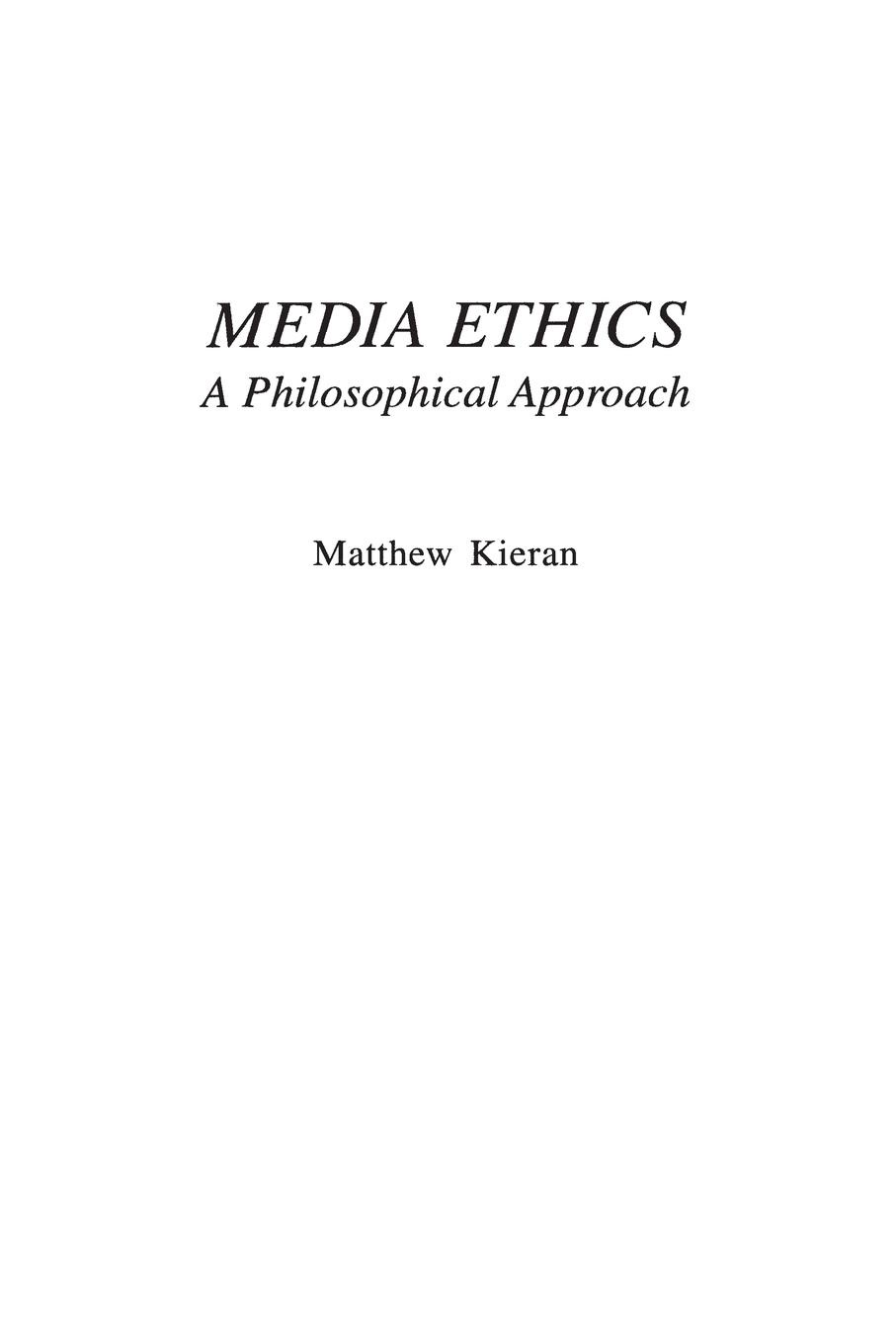 Matthew Kieran Media Ethics. A Philosophical Approach