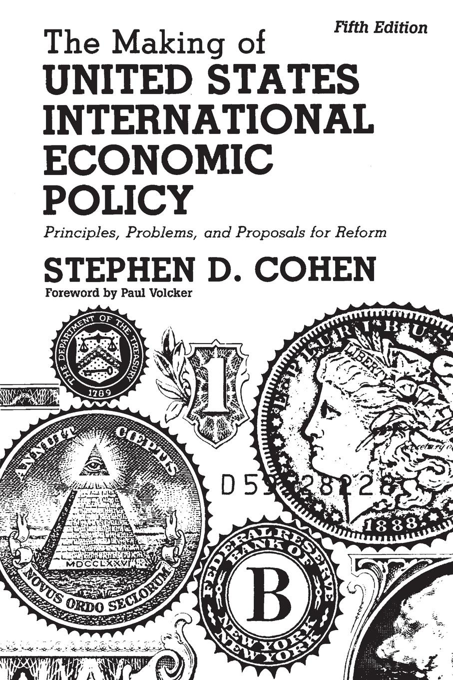 Stephen Cohen The Making of United States International Economic Policy. Principles, Problems, and Proposals for Reform david m hart forged consensus science technology and economic policy in the united states 1921 1953