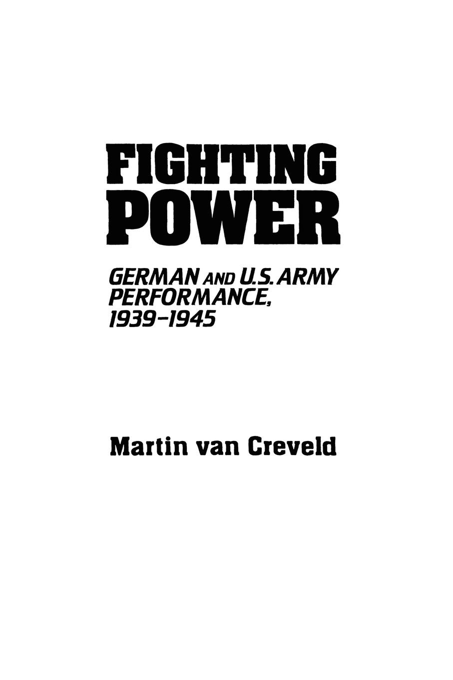 Martin Van Creveld Fighting Power. German and U.S. Army Performance, 1939-1945 ralph b levering american opinion and the russian alliance 1939 1945