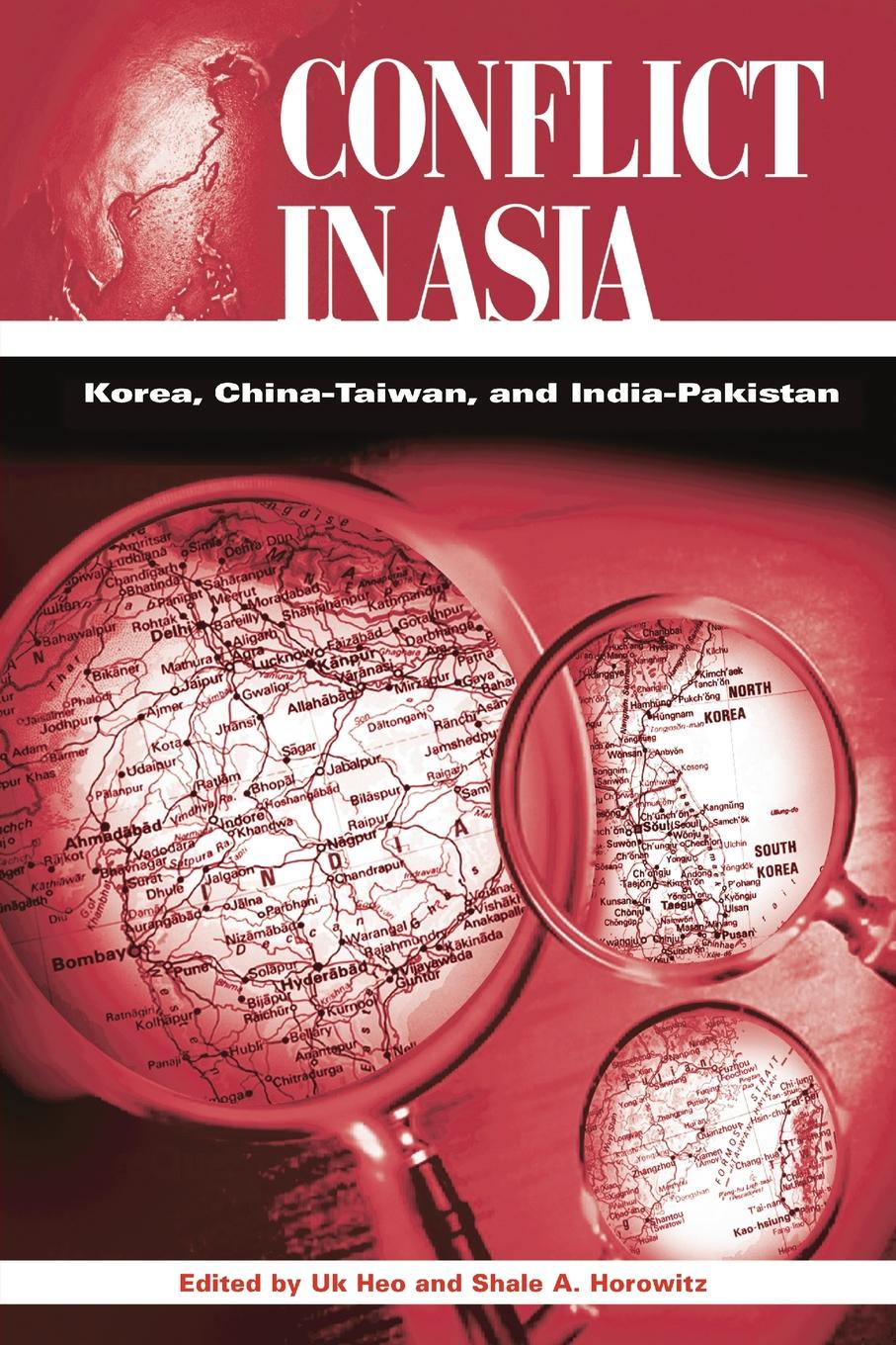 Conflict in Asia. Korea, China-Taiwan, and India-Pakistan conflict management and politics of oil in central asia