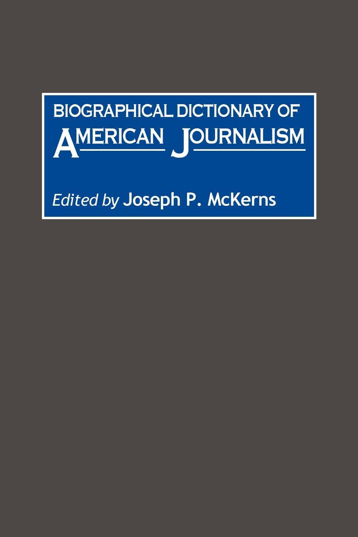 Marcia J. Nauratil Biographical Dictionary of American Journalism american idioms dictionary словарь американских идиом dictionary of american slang словарь амери