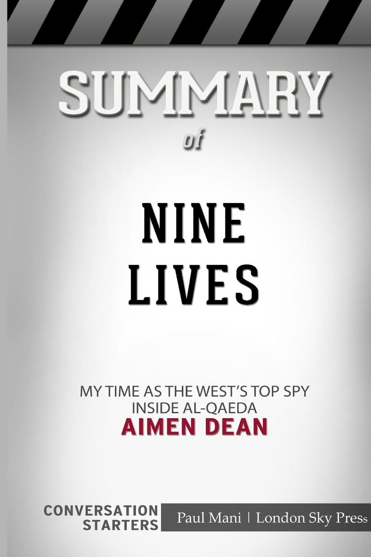 London Sky Press Summary of Nine Lives. My time as the MI6's top spy inside al-Qaeda: Conversation Starters