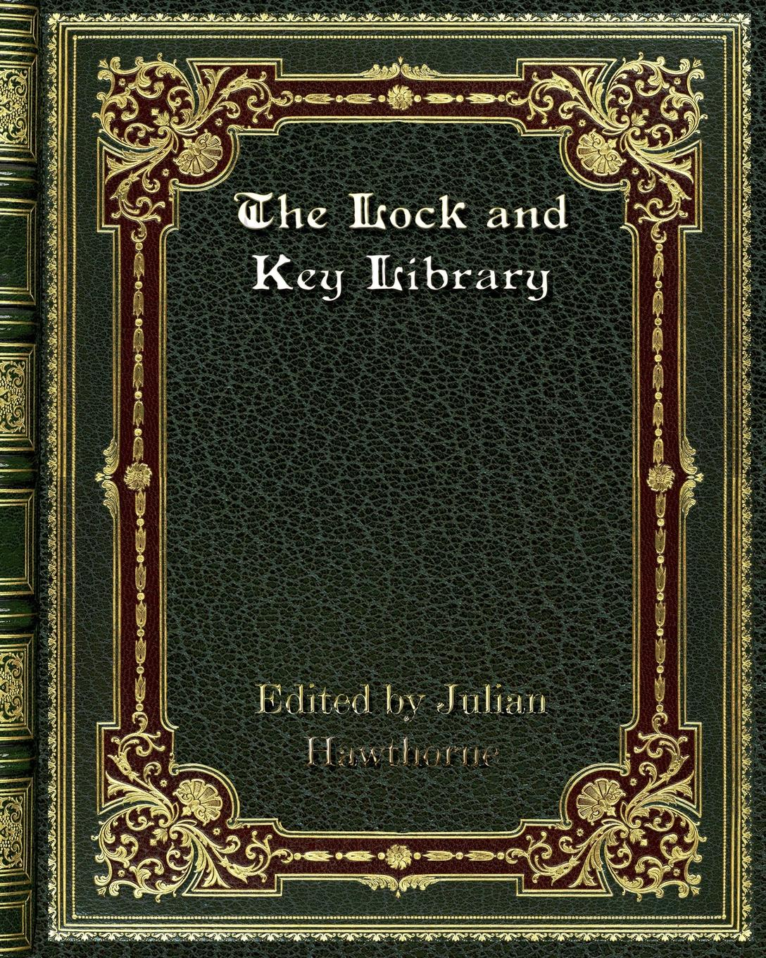 Julian Hawthorne The Lock and Key Library julian hawthorne the lock and key library