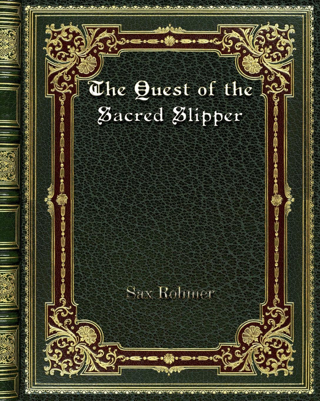 Sax Rohmer The Quest of the Sacred Slipper