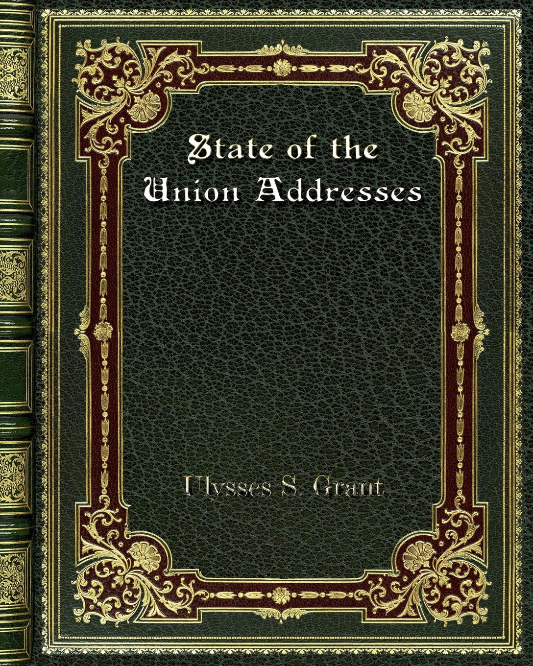 Ulysses S. Grant State of the Union Addresses