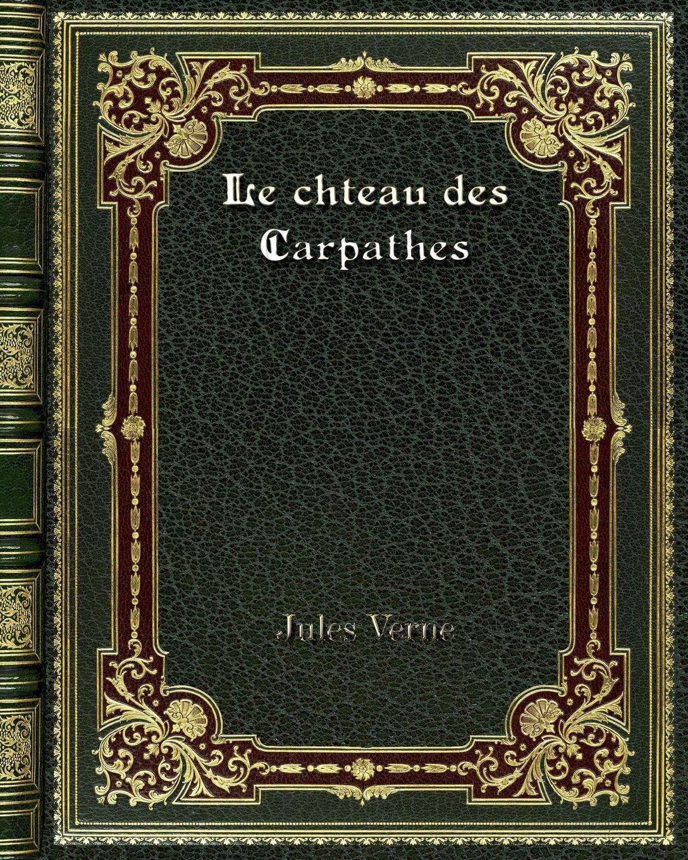 Jules Verne Le chteau des Carpathes