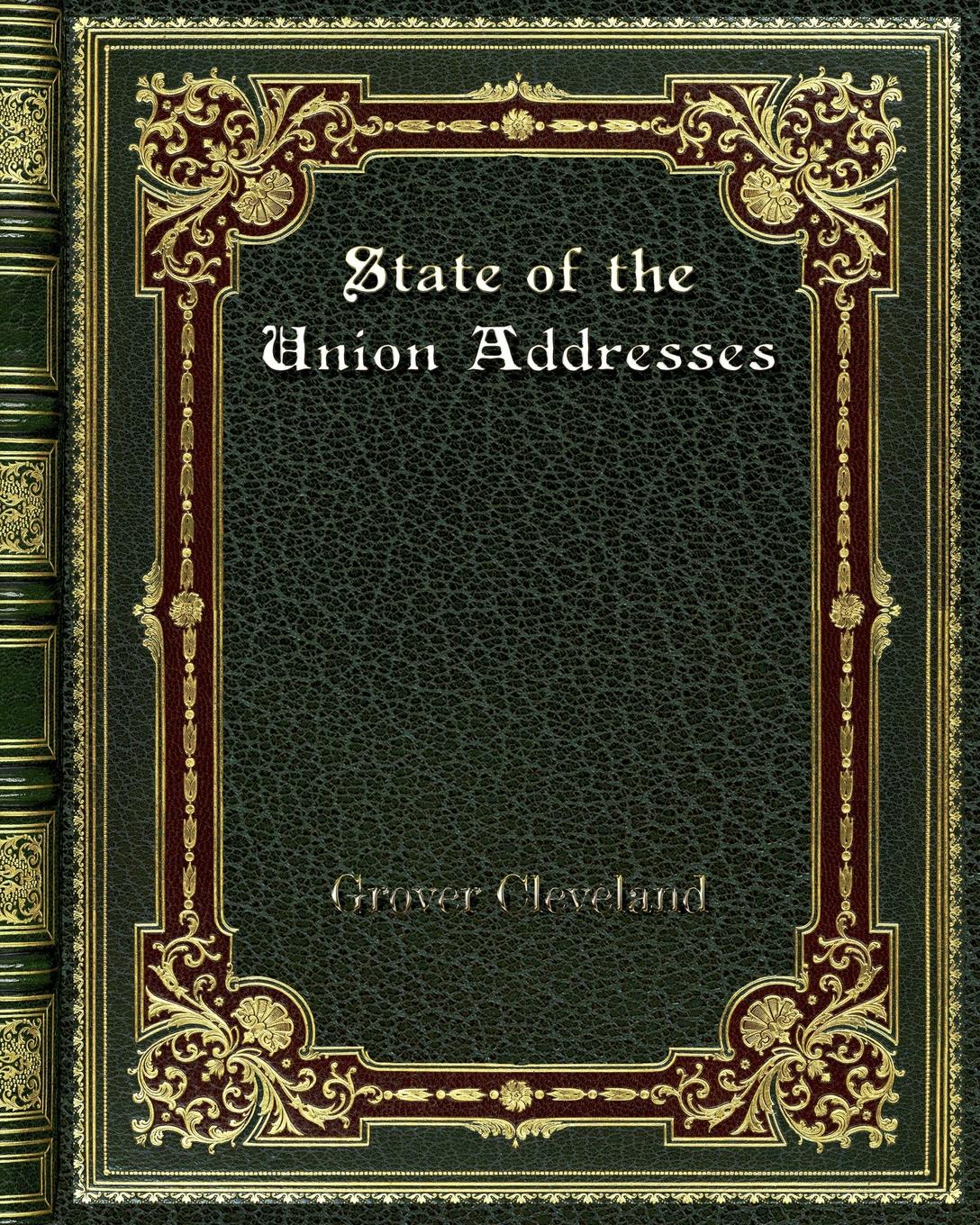 Grover Cleveland State of the Union Addresses