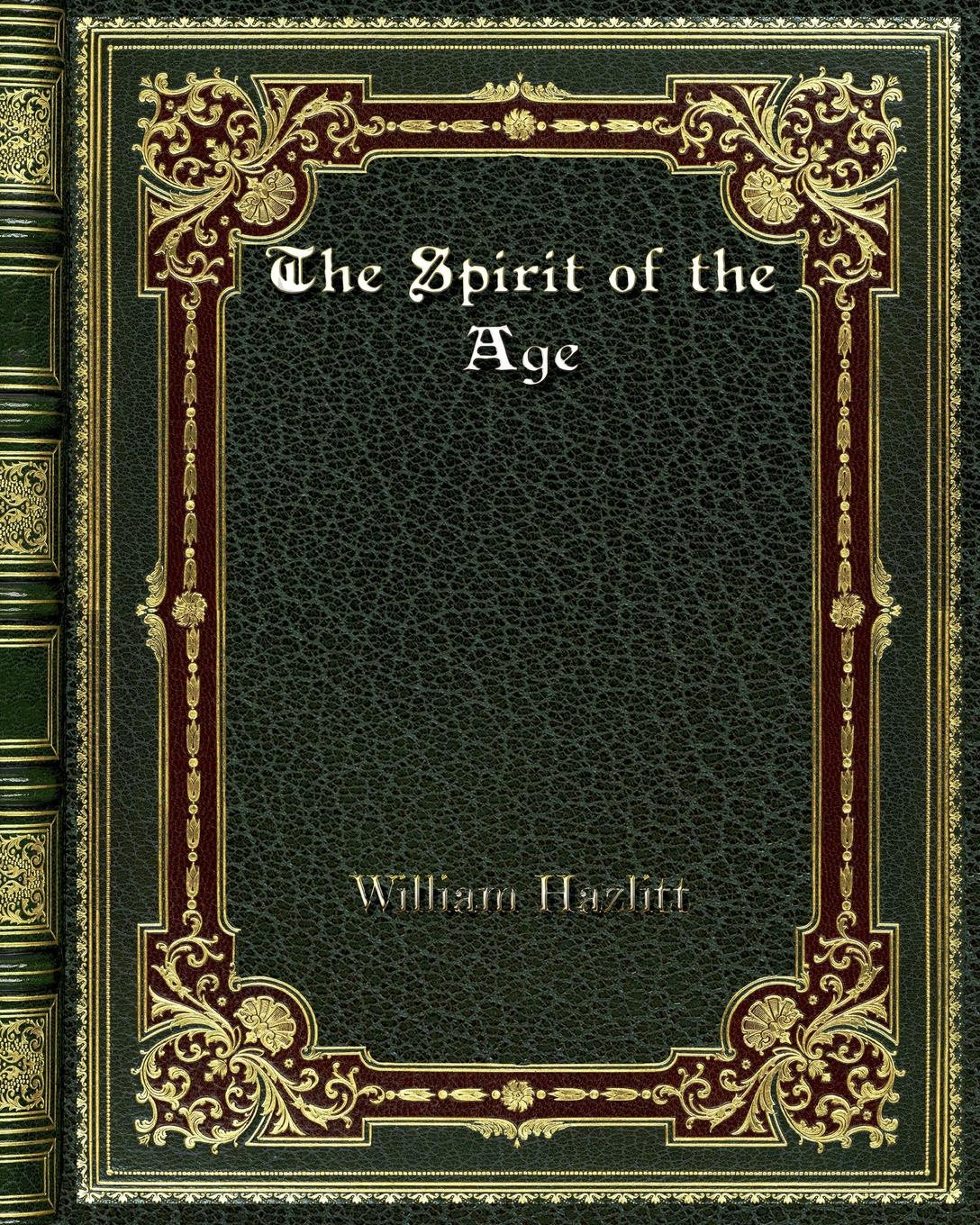 William Hazlitt The Spirit of the Age the jews in the greek age paper