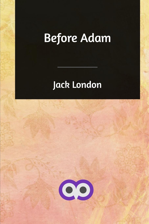 Jack London Before Adam dustina respecki living in fear away from my rapist