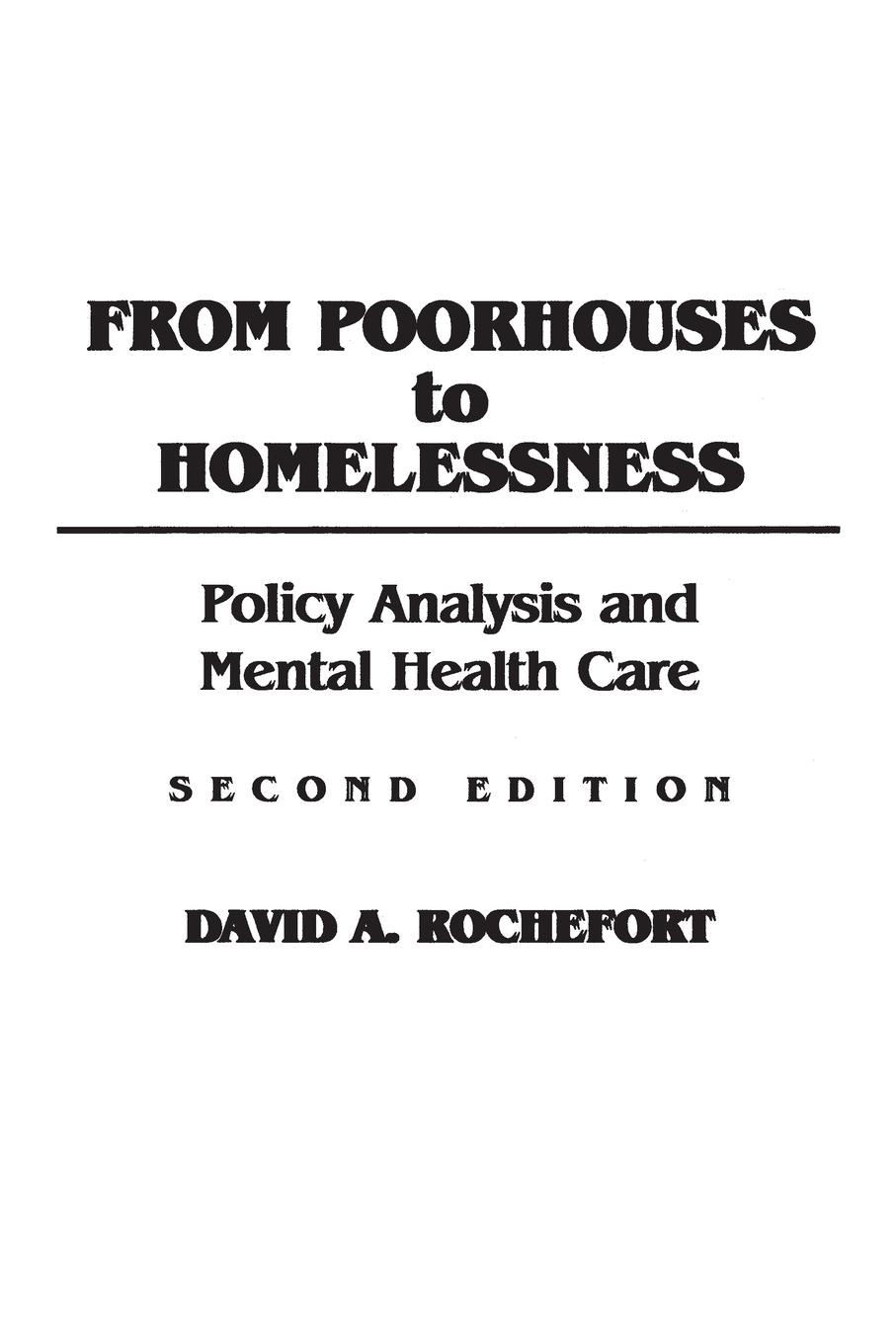 лучшая цена David Rochefort From Poorhouses to Homelessness. Policy Analysis and Mental Health Care