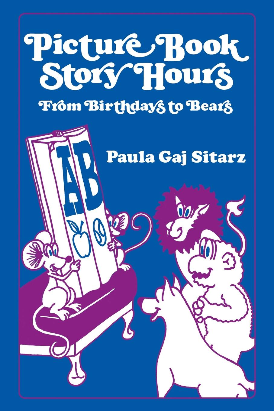 Paula G. Sitarz, Unknown Picture Book Story Hours. From Birthdays to Bears story of london picture book