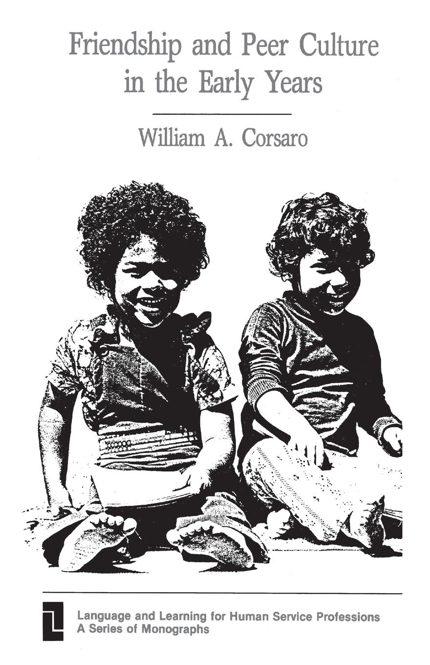 лучшая цена William Corsaro Friendship and Peer Culture in the Early Years