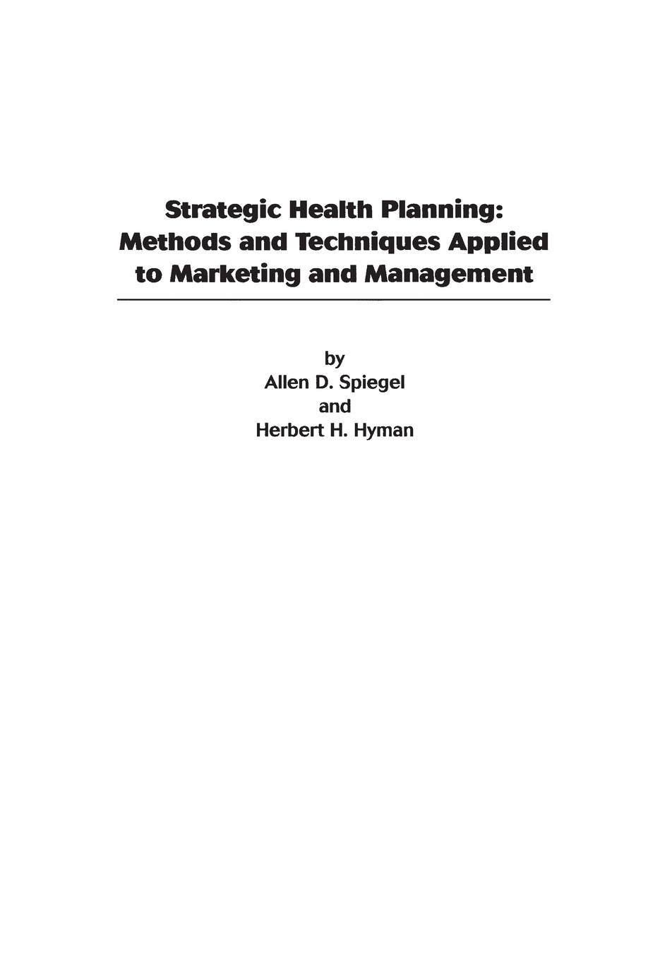лучшая цена Allen D. Spiegel Strategic Health Planning. Methods and Techniques Applied to Marketing/Management