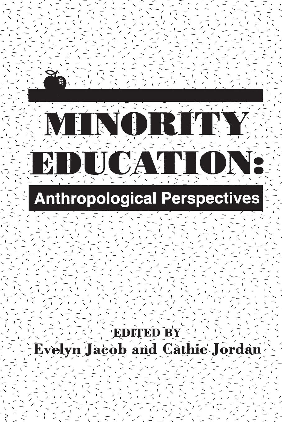 Evelyn Jacob, Cathie Jordan Minority Education. Anthropological Perspectives roland m schulz rethinking science education philosophical perspectives